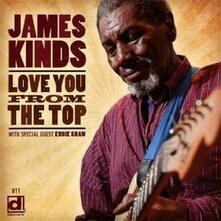 Love You from the Top - CD Audio di James Kinds