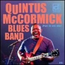 Put it on Me! - CD Audio di Quintus McCormick (Blues Band)