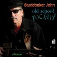 Old School Rockin' - CD Audio di John Studbaker