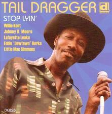 Stop Lyin - CD Audio di Tail Dragger