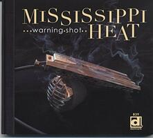 Warning Shot - CD Audio di Mississippi Heat