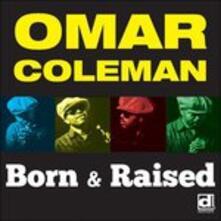 Born & Raised - CD Audio di Omar Coleman