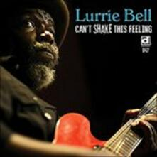 Can't Shake This Feeling - CD Audio di Lurrie Bell