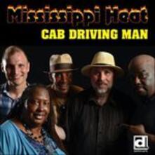 Cab Driving Man - CD Audio di Mississippi Heat