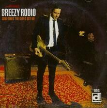 Sometimes the Blues Got Me - CD Audio di Breezy Rodio