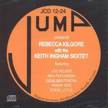 Rebecca Kilgore with the Keith Ingham Sextet - CD Audio di Rebecca Kilgore