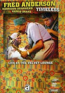 Fred Anderson. Timeless Live Velv.lounge (DVD) - DVD di Fred Anderson