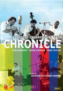 Chicago Underground Trio. Chronicle (DVD) - DVD di Chicago Underground Trio