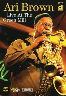 Ari Brown. Live At The Green Mill (DVD) - DVD di Ari Brown