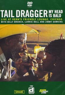 Tail Dragger. My Head Is Bald - DVD