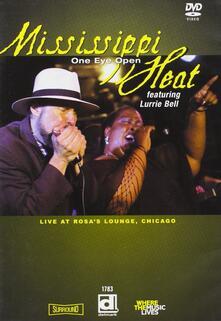 Mississipi Heat. One Eye Open (DVD) - DVD di Mississippi Heat