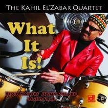 What it Is! - CD Audio di Kahil El'Zabar