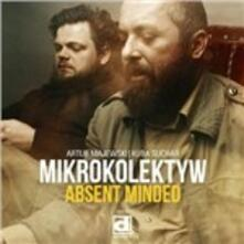 Absent Minded - CD Audio di Mikrokolektyw