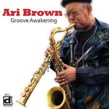 Groove Awakening - CD Audio di Ari Brown