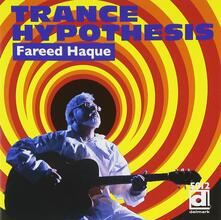 Trance Hypothesis - CD Audio di Fareed Haque
