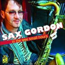 In the Wee Small Hours - CD Audio di Sax Gordon