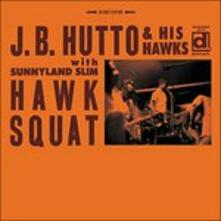 Hawk Squat - CD Audio di Hawks,J.B. Hutto