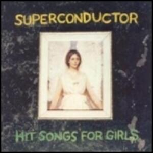 Hit Songs for Girls - Vinile LP di Superconductor