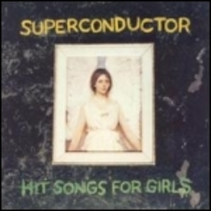 Vinile Hit Songs for Girls Superconductor