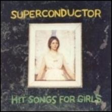 Hit Songs for Girls - Vinile LP di Superconductor