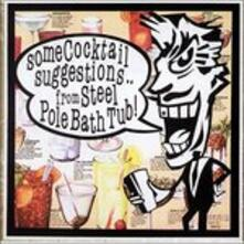 Some Cocktail Suggestions - CD Audio di Steel Pole Bath Tub