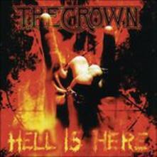 Hell Is Here - Vinile LP di Crown