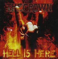 Hell is Here - CD Audio di Crown