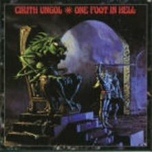 One Foot in Hell - CD Audio di Cirith Ungol
