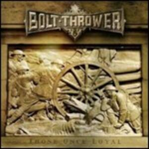 Those Once Loyal - Vinile LP di Bolt Thrower
