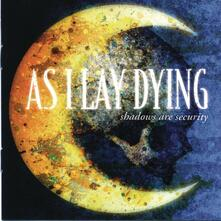 Shadows are Security - CD Audio di As I Lay Dying