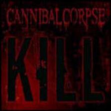 Kill - CD Audio di Cannibal Corpse