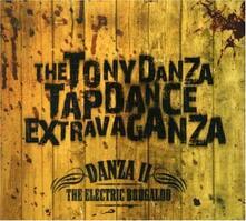 Danza II. Electric Boogaloo - CD Audio di Tony Danza Tapdance Extravaganza