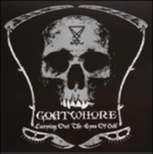 Vinile Carving Out the Eyes of God Goatwhore