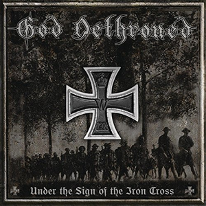 Vinile Under the Sign of the Iron Cross God Dethroned