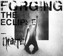 Forging the Eclipse - CD Audio di Neaera
