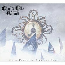 Cold Winds on Timeless Days - CD Audio di Charred Walls of the Damned