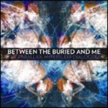 The Parallax. Hypersleep Dialogues (Mini Cd) - CD Audio di Between the Buried and Me