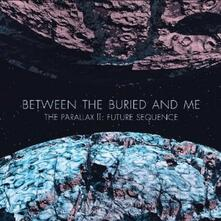 The Parallax II. Future Sequence - CD Audio di Between the Buried and Me