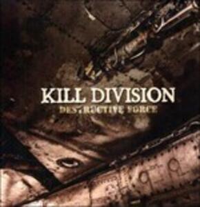 Destructive Force - Vinile LP di Kill Division