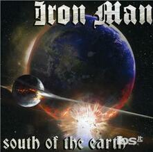 South Of The Earth - CD Audio di Iron Man