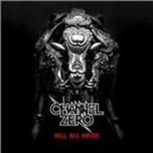 Kill All Kings - CD Audio + DVD di Channel Zero