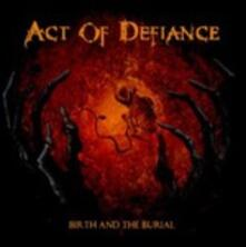 Birth and the Burial (Limited Edition) - Vinile LP di Act of Defiance