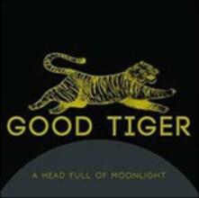 A Head Full of Moonlight - CD Audio di Good Tiger