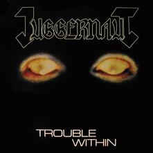 Trouble Within - Vinile LP di Juggernaut