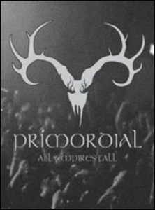 Film Primordial. All Empires Fall
