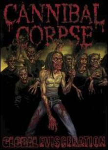 Cannibal Corpse. Global Evisceration<span>.</span> Limited Edition - DVD