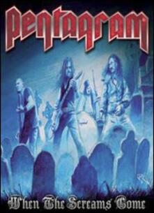 Pentagram. When the Screams Come (DVD) - DVD di Pentagram