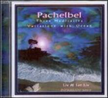 Three Meditative Variations - CD Audio di Johann Pachelbel,Liv & Let Liv