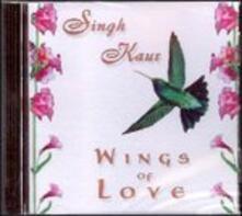 Wings of Love - CD Audio di Singh Kaur