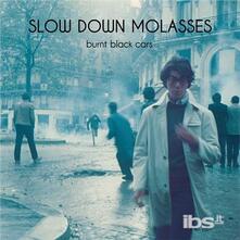 Burnt Black Cars - Vinile LP di Slow Down Molasses
